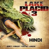 Lake Placid 3 Hindi Dubbed