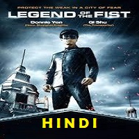 Legend of the Fist: The Return of Chen Zhen Hindi Dubbed