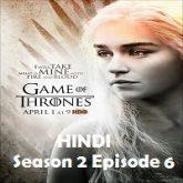 Game of Thrones Season 2 Episode 6 Hindi Dubbed