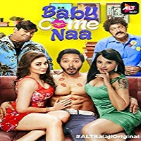 Baby Come Naa (2018) Season 1 All Episodes