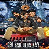 Geo Sar Utha Kay (2017)
