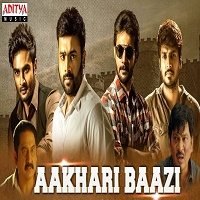 Aakhari Baazi Hindi Dubbed