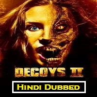 Decoys 2 Hindi Dubbed