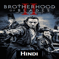 Brotherhood of Blades 2 Hindi Dubbed