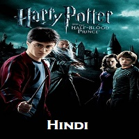 Harry Potter and the Half-Blood Prince Hindi Dubbed