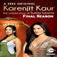 Karenjit Kaur the Untold Story Sunny Leone (2018) Final Season Hindi