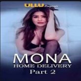 Mona Home Delivery (2019) Part 2 Hindi Ullu Web Series