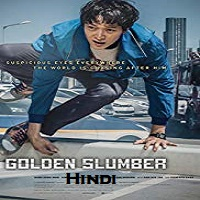 Golden Slumber Hindi Dubbed