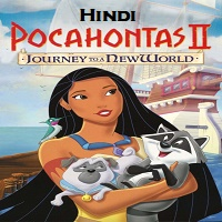 Pocahontas 2 Hindi Dubbed