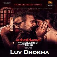 Luv Dhokha (Echcharikkai) Hindi Dubbed