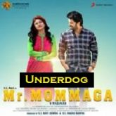 Underdog (Mr. Mommaga) Hindi Dubbed