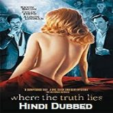 Where the Truth Lies Hindi Dubbed