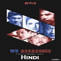 Wu Assassins Hindi Dubbed Season 1 Complete