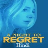 A Night to Regret Hindi Dubbed