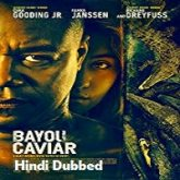 Bayou Caviar Hindi Dubbed