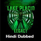 Lake Placid Legacy Hindi Dubbed