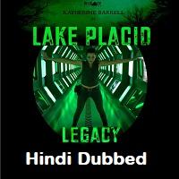 Lake Placid Legacy Hindi Dubbed