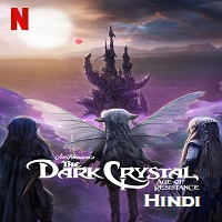 The Dark Crystal Age of Resistance (2019) Hindi Dubbed Season 1
