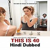 This Is 40 Hindi Dubbed