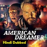 American Dreamer Hindi Dubbed