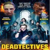 Deadtectives Hindi Dubbed