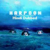 Harpoon Hindi Dubbed