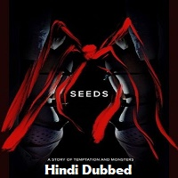 Seeds Hindi Dubbed