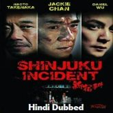 Shinjuku Incident Hindi Dubbed