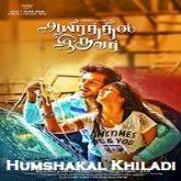 Aayirathil Iruvar (Humshakal Khiladi) Hindi Dubbed