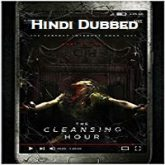 The Cleansing Hour Hindi Dubbed