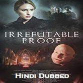 Irrefutable Proof Hindi Dubbed