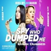 The Spy Who Dumped Me Hindi Dubbed