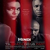 Til Death Do Us Part Hindi Dubbed