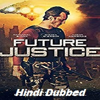 Future Justice Hindi Dubbed