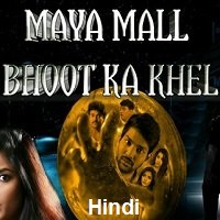 Maya Mall Bhoot Ka Khel Hindi Dubbed