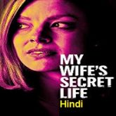 My Wife's Secret Life Hindi Dubbed