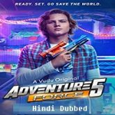 Adventure Force 5 Hindi Dubbed