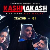 Kashmakash Kya Sahi Kya Galat (2020) Hindi Season 1