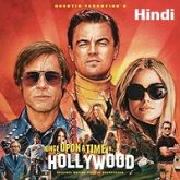 Once Upon a Time In Hollywood Hindi Dubbed