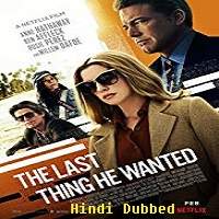 The Last Thing He Wanted Hindi Dubbed