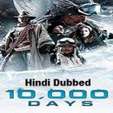 10000 Days Hindi Dubbed
