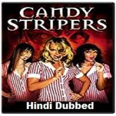 Candy Stripers Hindi Dubbed