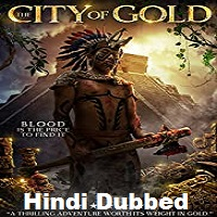 The City of Gold Hindi Dubbed
