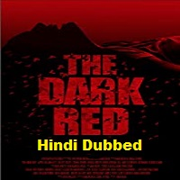The Dark Red Hindi Dubbed