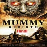 The Mummy Rebirth Hindi Dubbed