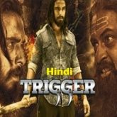Trigger Hindi Dubbed