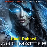 Anti Matter Hindi Dubbed