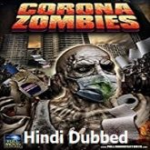 Corona Zombies Hindi Dubbed