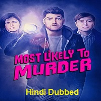 Most Likely to Murder Hindi Dubbed