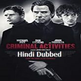 Criminal Activities Hindi Dubbed
